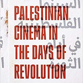 Palestinian Cinema in the Days of the Revolution