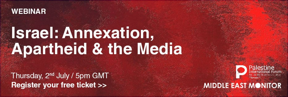 Middle East Monitor Webinar - Israel: Annexation, Apartheid and the Media - Thu, 2 July 2020