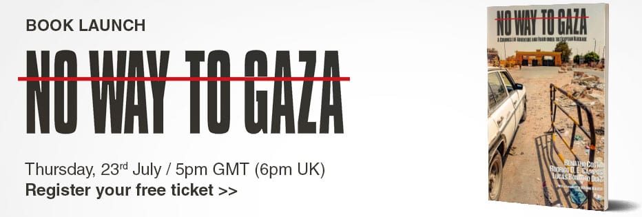 Middle East Monitor - No Way to Gaza - Book Launch - Webinar - Register your free ticket - Thu, 23 July 2020