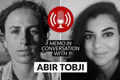 MEMO in conversation with Abir Tobji