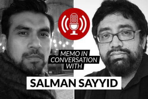 MEMO in conversation with Prof Salman Sayyid